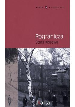 Pogranicza. Stara Kiszewa