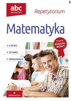 ABC Maturzysty Matematyka Repetytorium