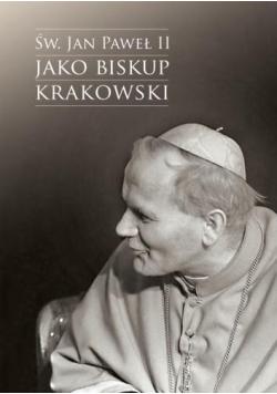 Św. Jan Paweł II jako biskup krakowski