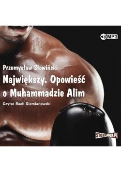 Największy. Opowieść o Muhammadzie Alim audiobook