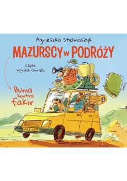 Mazurscy w podróży. Bunia kontra fakir audiobook