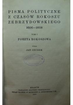 Pisma Polityczne z czasów Rokoszu Zebrzydowskiego 1606 1608  Tom I 1916r