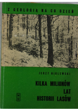 Kilka milionów lat historii lasów