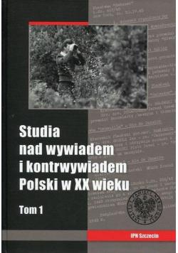 Studia nad wywiadem i kontrwywiadem Polski.. T.1