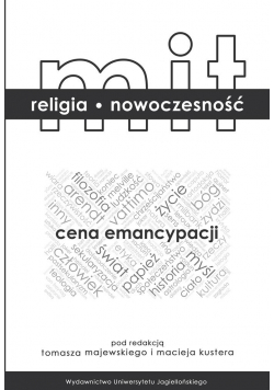 Mit religia nowoczesność. Cena emancypacji