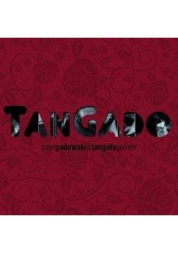 TanGado - Artur Gadowski, Tangata Quintet