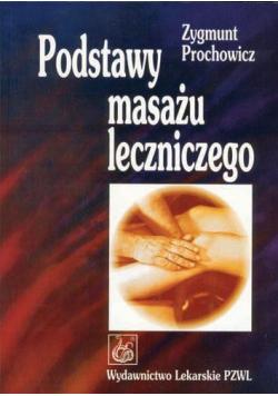 Podstawy masażu leczniczego   PZWL
