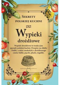 Wypieki drożdżowe. Sekrety polskiej kuchni
