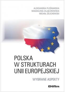 Polska w strukturach UE. Wybrane aspekty