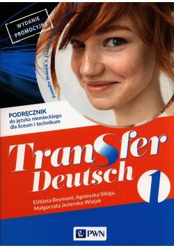 Transfer Deutsch 1 Język niemiecki Podręcznik dla liceum i technikum