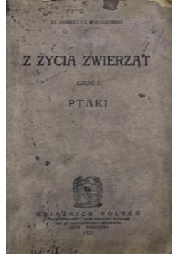 Z życia zwierząt Część I Ptaki 1923 r.