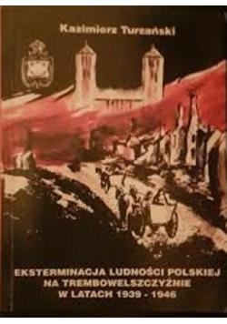 Eksterminacja Ludności Polskiej na Trembowelszczyźnie  w latach 1939 1946