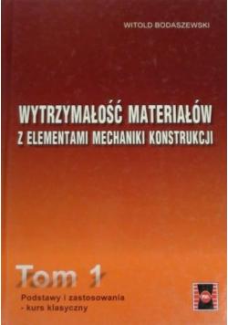 Wytrzymałość materiałów z elementami mechaniki konstrukcji tom 1