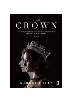 The Crown. Oficjalny przewodnik po serialu. T.1