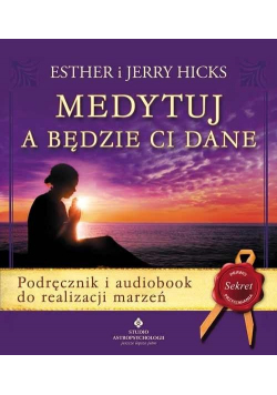 Medytuj a będzie Ci dane + audiobook