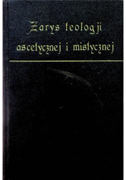 Zarys teologji ascetycznej i mostycznej 1928 r.