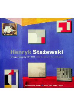 Henryk Stażewski w kręgu awangardy 1921 1933
