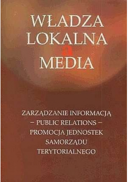 Władza lokalna a media