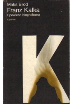 Franz Kafka Opowieść biograficzna
