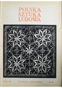 Polska sztuka ludowa Rok III Nr 11 i 12 1949 r.