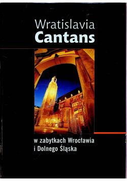 Wratislavia Cantans w zabytkach Wrocławia i Dolnego Śląska