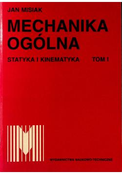 Mechanika ogólna Statystyka i kinematyka tom I