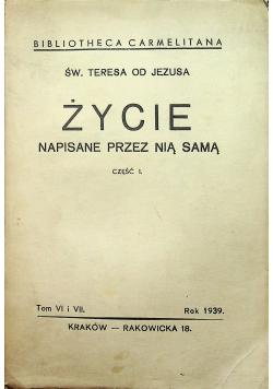 Życie napisane przez nią samą część I tom VI i VII 1939 r.