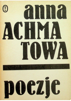 Achmatowa Poezje