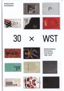 30 x WST. Warszawskie Spotkania Teatralne...