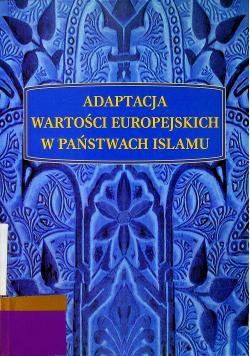 Adaptacja wartości europejskich w państwach Islamu
