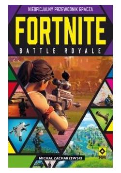 Fortnite Battle Royale Nieoficjalny przewodnik