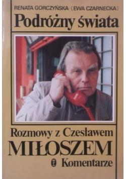 Podróżny świata rozmowy z Czesławem Miłoszem