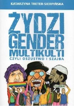 Żydzi, gender i multikulti czyli oszustwo i szajba