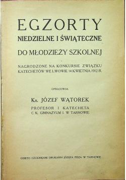 Egzorty niedzielne i świąteczne dla młodzieży szkolnej 1912 r.