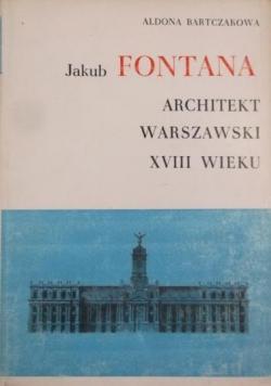 Jakub Fontana Architekt warszawski XVIII wieku
