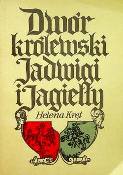Dwór Królewski Jadwigi i Jagiełły