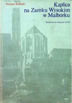 Kaplica na Zamku Wysokim w Malborku