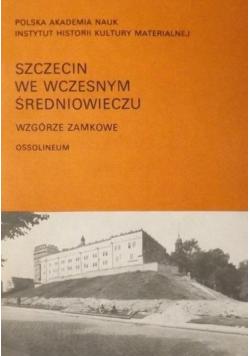 Szczecin we wczesnym średniowieczu Wzgórze Zamkowe