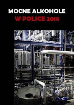 Mocne alkohole w Polsce 2018