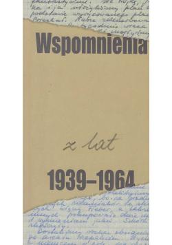 Wspomnienia z lat 1939-1964