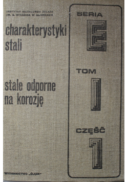 Charakterystyki stali Tom I Część I
