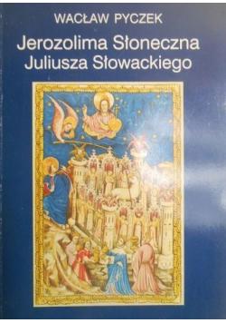 Jerozolima Słoneczna Juliusza Słowackiego
