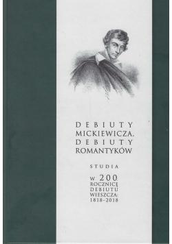 Debiuty Mickiewicza Debiuty romantyków