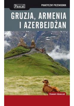 Praktyczny przewodnik Gruzja Armenia Azerbejdżan