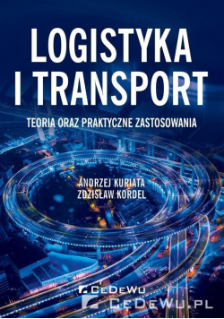 Logistyka i transport. Teoria oraz praktyczne...