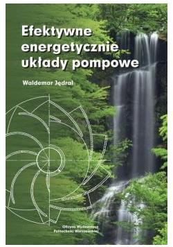 Efektywne energetycznie układy pompowe