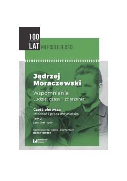Jędrzej Moraczewski Wspomnienia T.2 cz.1
