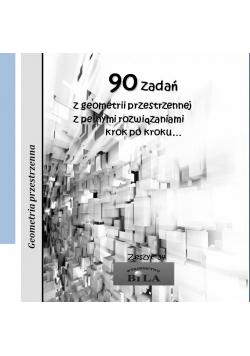 90 zadań z geometrii przestrzennej z pełnymi...