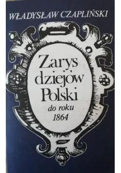 Zarys dziejów Polski do roku 1864
