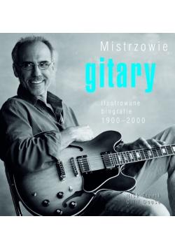 Mistrzowie gitary Ilustrowane biografie 1900 - 2000